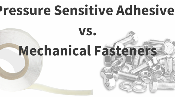 Product Assembly: Pressure Sensitive Adhesives vs. Mechanical Fasteners