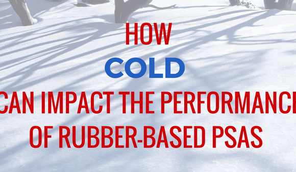 How Cold Can Impact the Performance of Rubber-Based PSAs